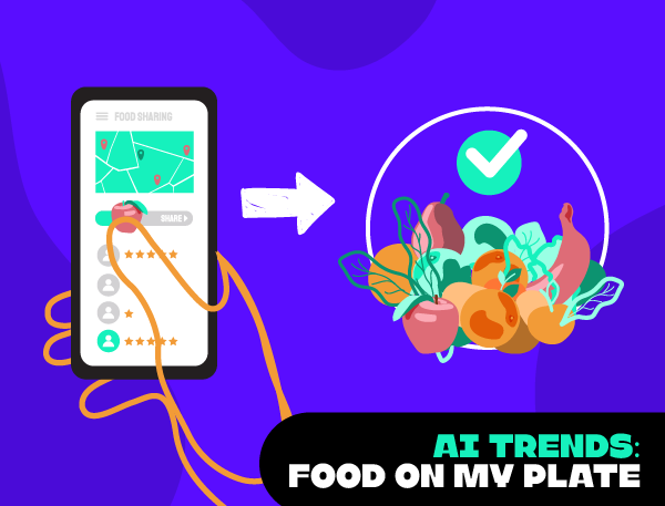 AI trends- Food on my Plate