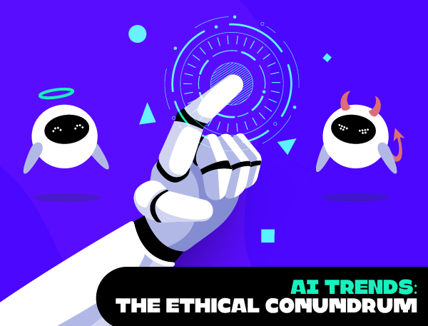 AI Trends - Ethics in AI
