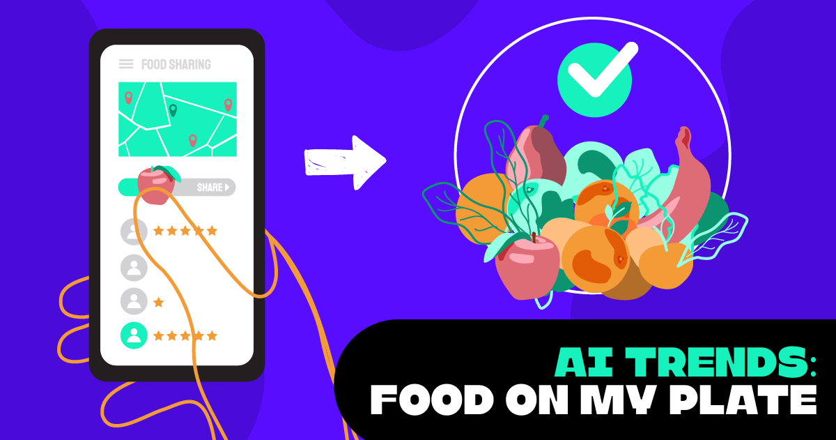 AI Trends - Food on my Plate